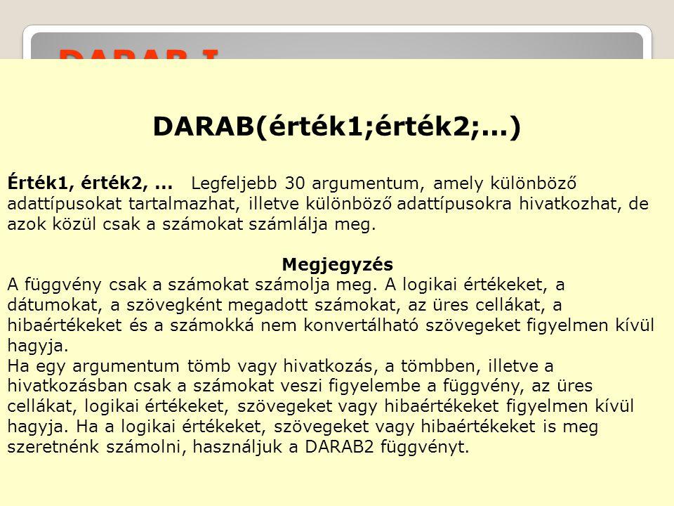 DARAB I.DARAB(érték1;érték2;...) Érték1, érték2,...