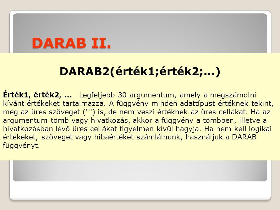 DARAB II.DARAB2(érték1;érték2;...) Érték1, érték2,...