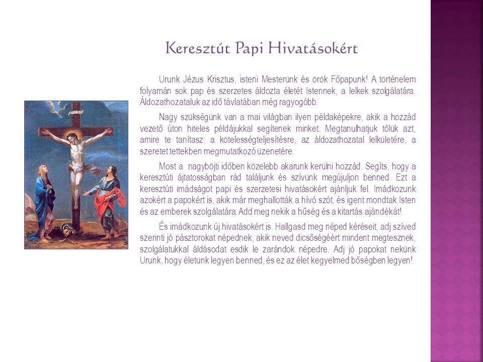 Urunk Jézus Krisztus, isteni Mesterünk és örök Főpapunk! A történelem folyamán sok pap és szerzetes áldozta életét Istennek, a lelkek szolgálatára. Ál