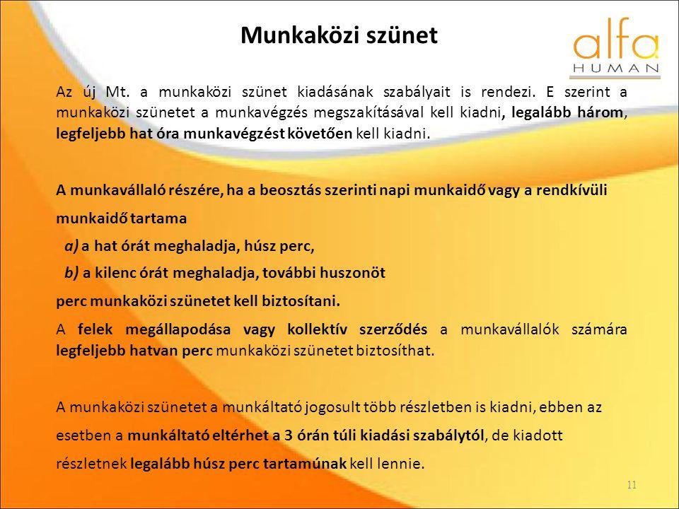 Munkaközi szünet Az új Mt.a munkaközi szünet kiadásának szabályait is rendezi.