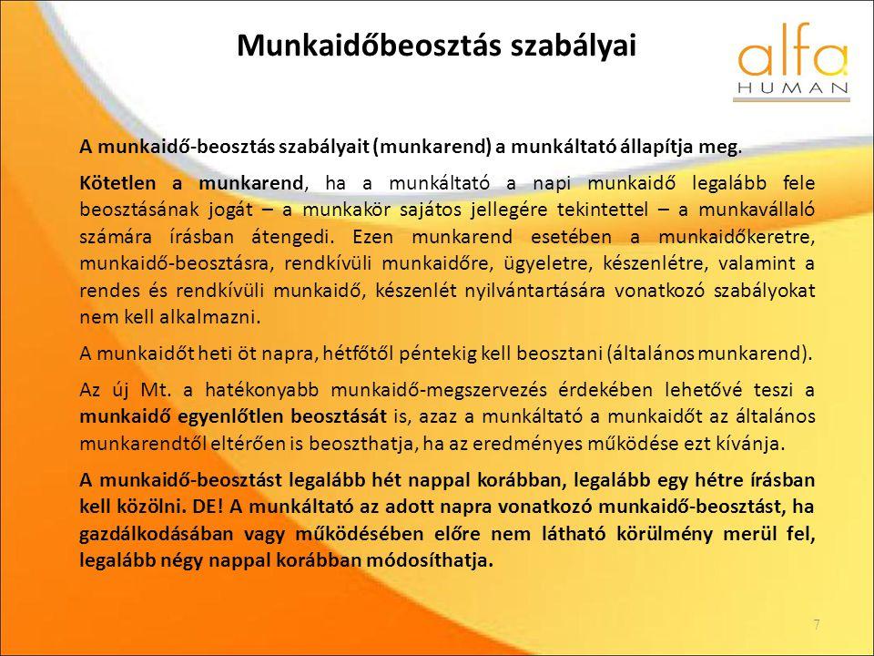 Munkaidőbeosztás szabályai A munkaidő-beosztás szabályait (munkarend) a munkáltató állapítja meg.