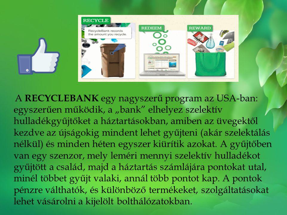 """A RECYCLEBANK egy nagyszerű program az USA-ban: egyszerűen működik, a """"bank"""" elhelyez szelektív hulladékgyűjtőket a háztartásokban, amiben az üvegektő"""