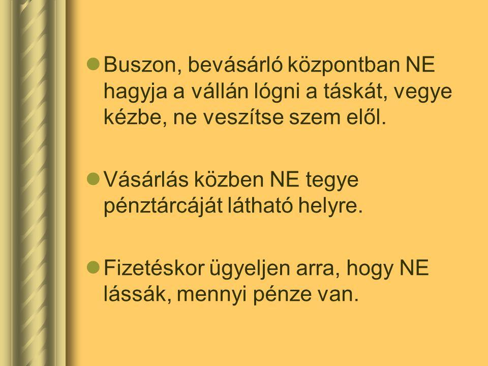  Kártyával való fizetés esetén NE lássa a mögötte álló vásárló a beütött PIN kódot.