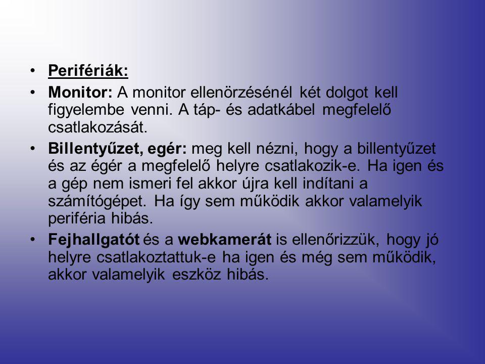 •Perifériák: •Monitor: A monitor ellenörzésénél két dolgot kell figyelembe venni.