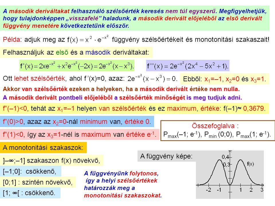 """8 A második deriváltakat felhasználó szélsőérték keresés nem túl egyszerű. Megfigyelhetjük, hogy tulajdonképpen """"visszafelé"""" haladunk, a második deriv"""