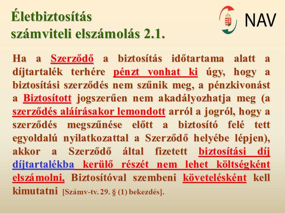 II/2.Életbiztosítás (tartammódosításkor jogviszony fennáll) Szerződő:Kft.