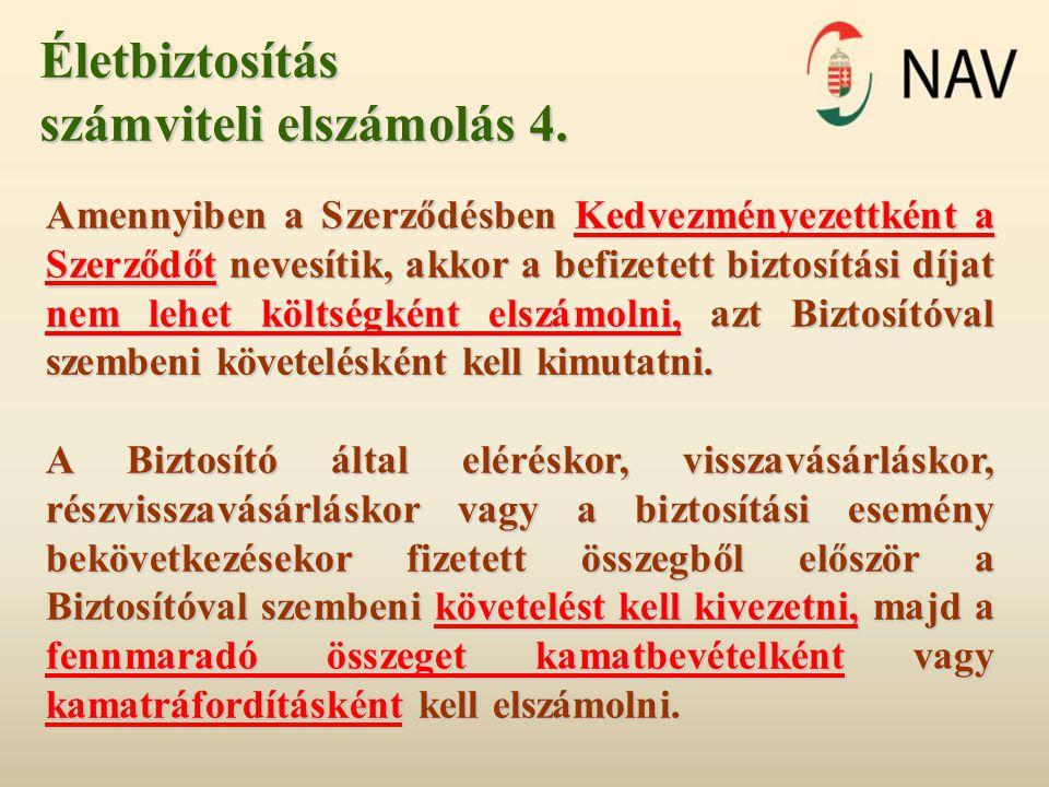 III/1.Életbiztosítás (tartammódosításkor nincs jogviszony) Szerződő:Kft.