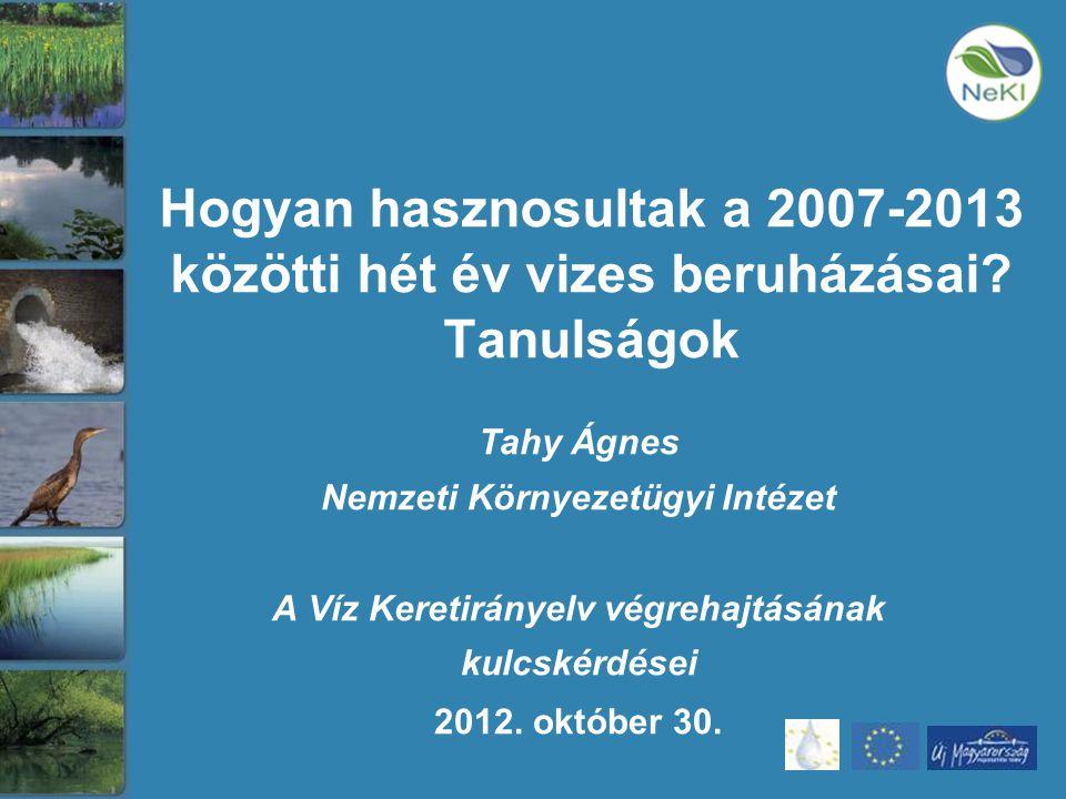 Hogyan hasznosultak a 2007-2013 közötti hét év vizes beruházásai.