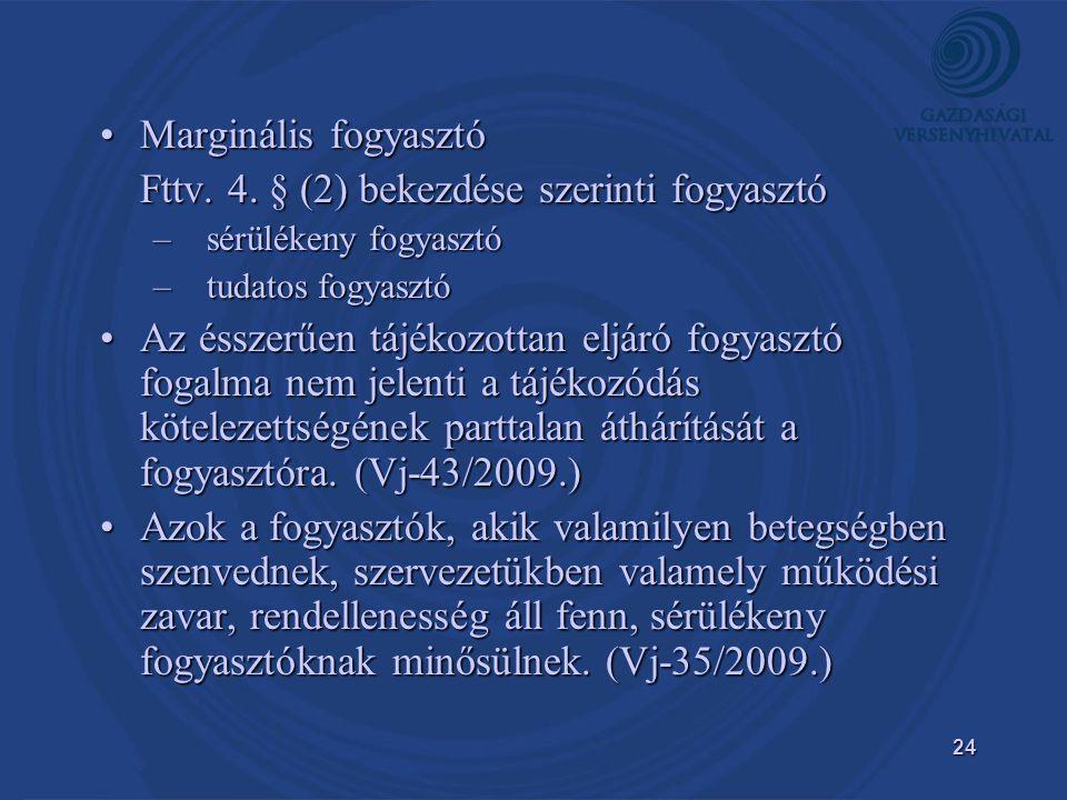 24 •Marginális fogyasztó Fttv.4.