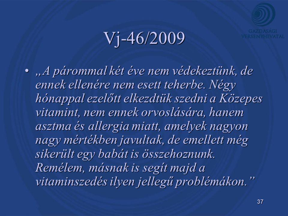 """37 Vj-46/2009 •""""A párommal két éve nem védekeztünk, de ennek ellenére nem esett teherbe."""
