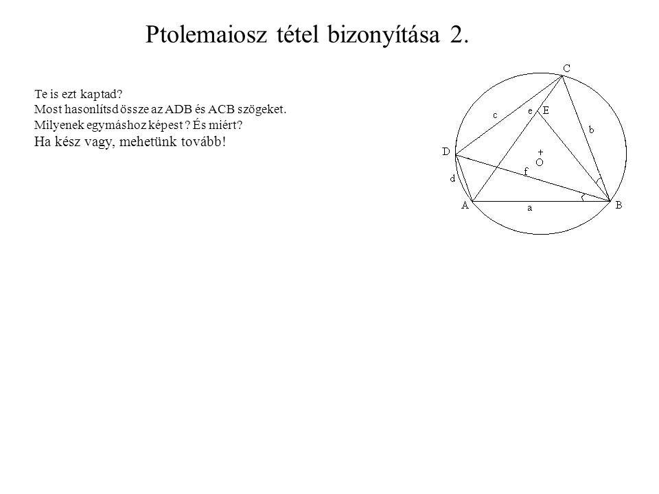 Ptolemaiosz tétel bizonyítása 2.Te is ezt kaptad.