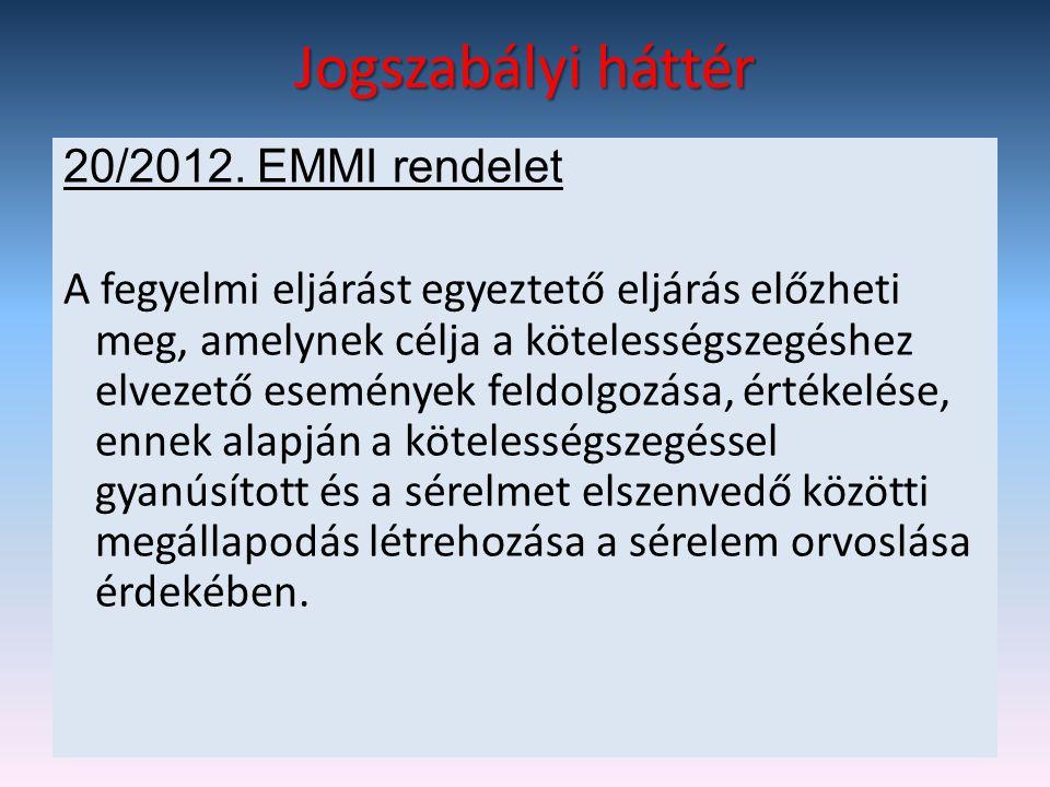 Jogszabályi háttér 20/2012. EMMI rendelet A fegyelmi eljárást egyeztető eljárás előzheti meg, amelynek célja a kötelességszegéshez elvezető események