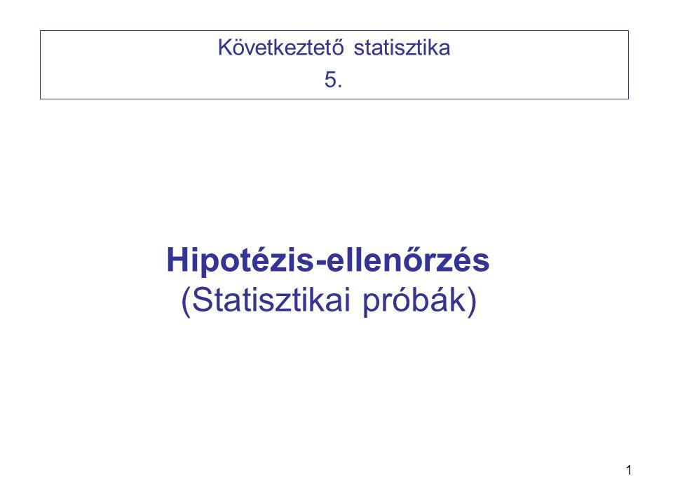 12 Megoldás: •Hipotézisek: H 0 : X = 50 H 1 : X ≠ 50 (Kétoldali) •Próba-fv: •Kritikus érték:  = 0,05 esetén z a = - 1,96 és z f = 1,96 •Következtetés: z értéke az elutasítási tartományba esett, H 1 -et fogadjuk el, H 0 -t elutasítjuk 5%-os szignifikancia szinten