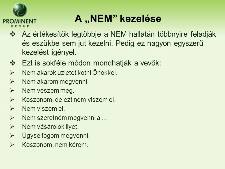 """A """"NEM"""" kezelése  Az értékesítők legtöbbje a NEM hallatán többnyire feladják és eszükbe sem jut kezelni. Pedig ez nagyon egyszerű kezelést igényel. """