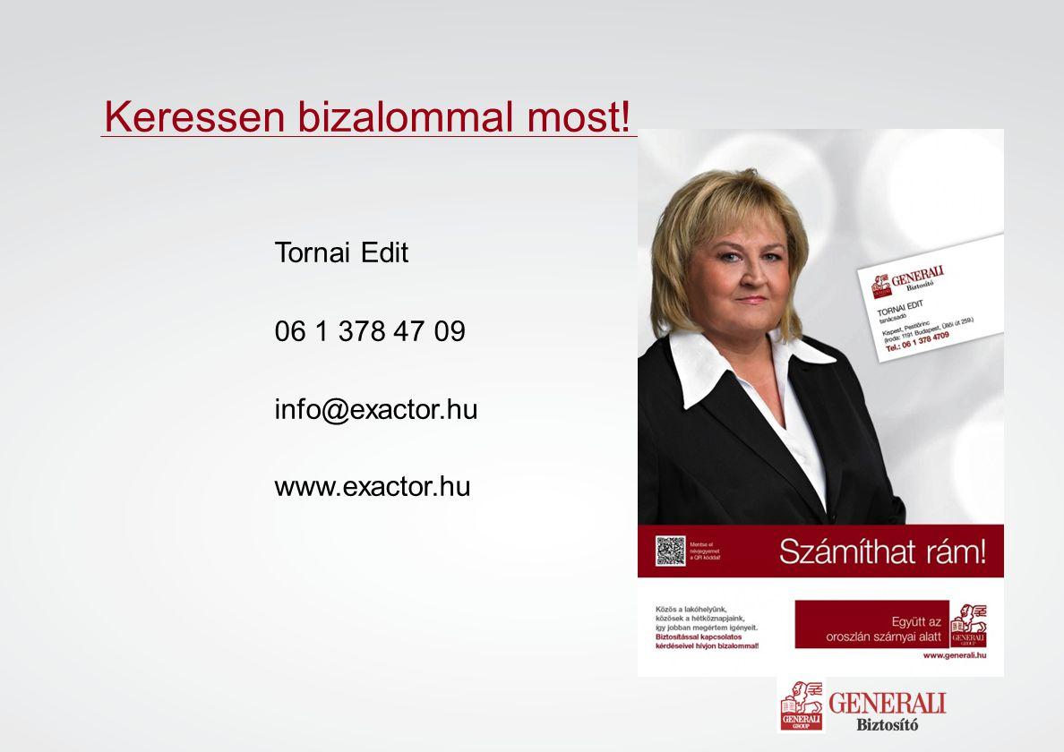 Keressen bizalommal most! Tornai Edit 06 1 378 47 09 info@exactor.hu www.exactor.hu
