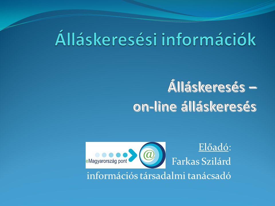 Előadó: Farkas Szilárd információs társadalmi tanácsadó