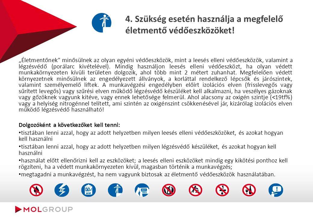 4.Szükség esetén használja a megfelelő életmentő védőeszközöket.