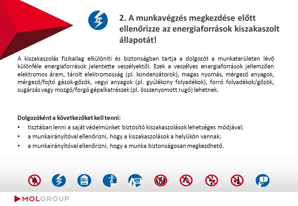 2.A munkavégzés megkezdése előtt ellenőrizze az energiaforrások kiszakaszolt állapotát.