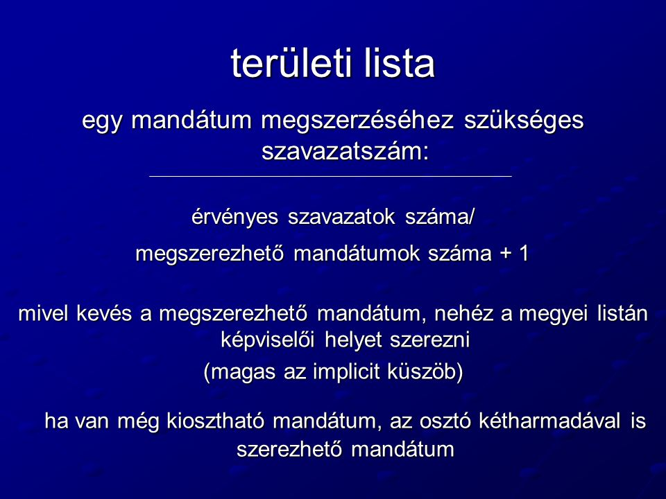 területi lista ha van még kiosztható mandátum, az osztó kétharmadával is szerezhető mandátum egy mandátum megszerzéséhez szükséges szavazatszám: érvén