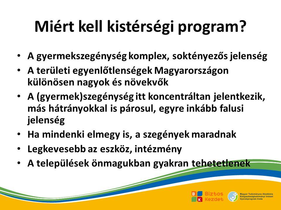 Miért kell kistérségi program? • A gyermekszegénység komplex, soktényezős jelenség • A területi egyenlőtlenségek Magyarországon különösen nagyok és nö