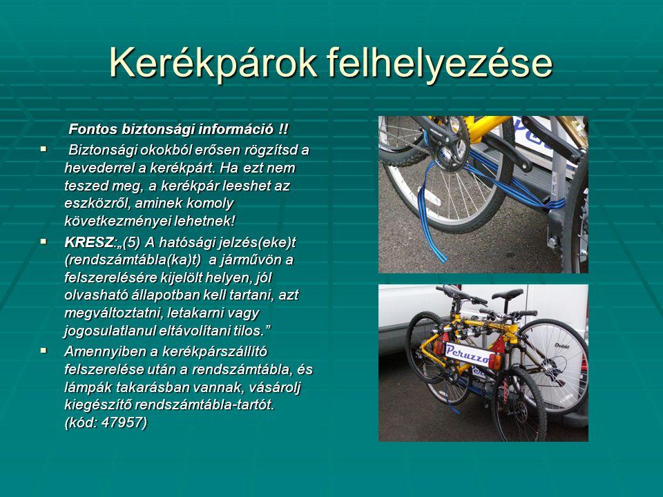 Kerékpárok felhelyezése Fontos biztonsági információ !! Fontos biztonsági információ !!  Biztonsági okokból erősen rögzítsd a hevederrel a kerékpárt.