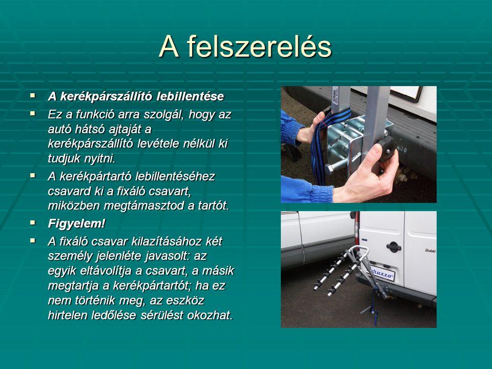 A felszerelés  A kerékpárszállító lebillentése  Ez a funkció arra szolgál, hogy az autó hátsó ajtaját a kerékpárszállító levétele nélkül ki tudjuk n