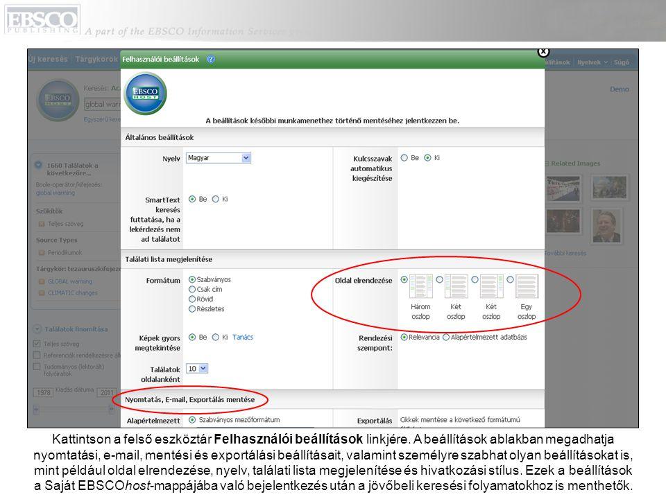 Kattintson a felső eszköztár Felhasználói beállítások linkjére. A beállítások ablakban megadhatja nyomtatási, e-mail, mentési és exportálási beállítás