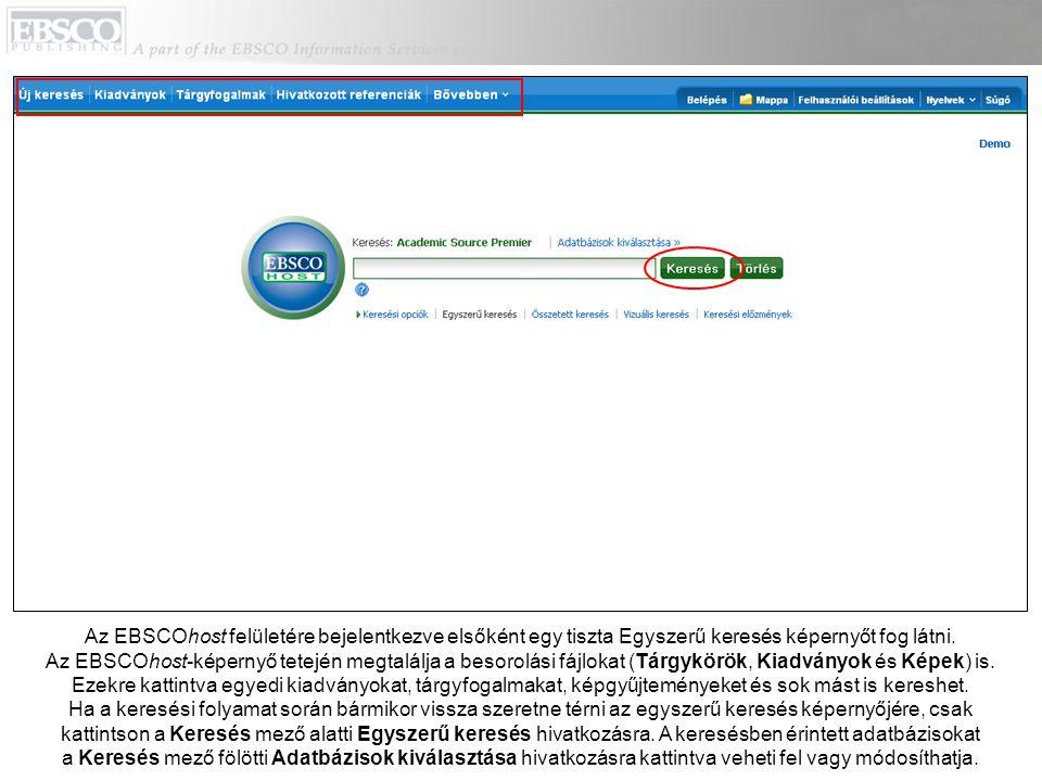 Az EBSCOhost felületére bejelentkezve elsőként egy tiszta Egyszerű keresés képernyőt fog látni. Az EBSCOhost-képernyő tetején megtalálja a besorolási