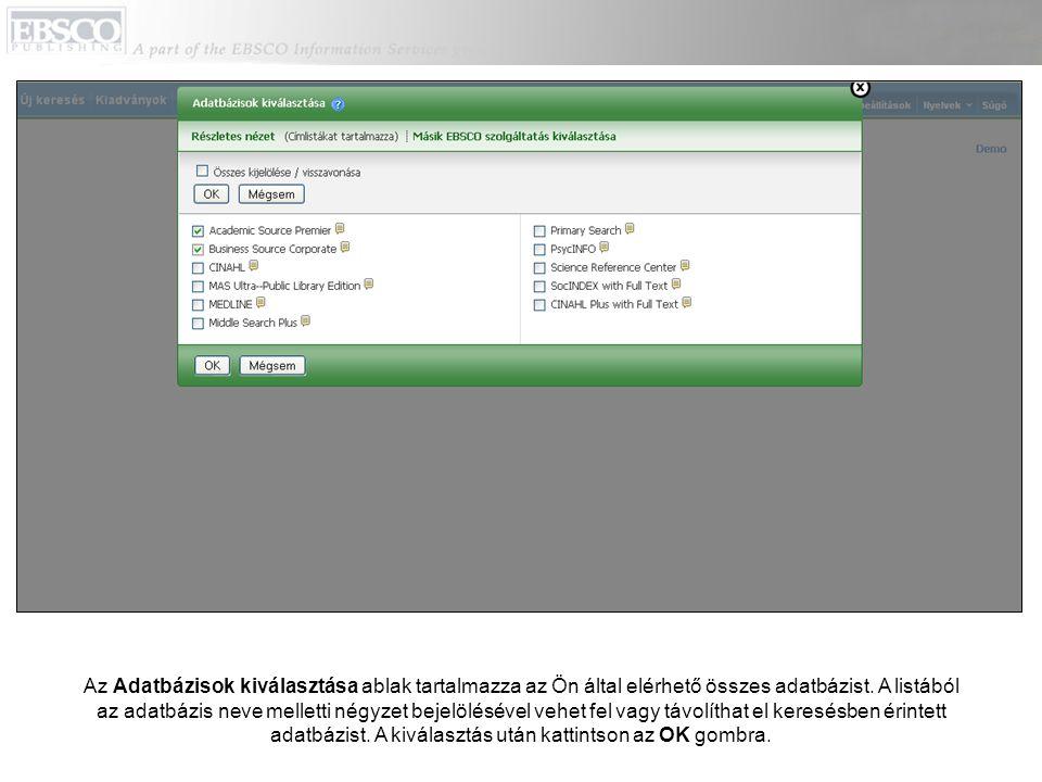Az Adatbázisok kiválasztása ablak tartalmazza az Ön által elérhető összes adatbázist. A listából az adatbázis neve melletti négyzet bejelölésével vehe