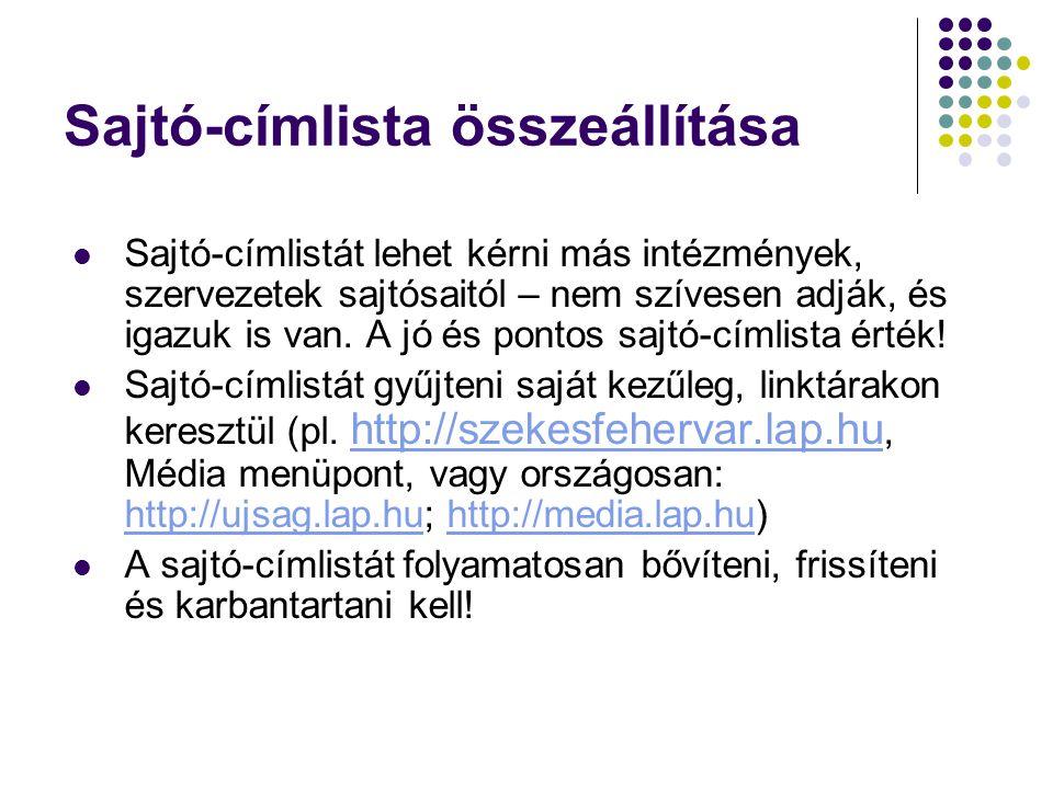 Sajtó-címlista összeállítása  Sajtó-címlistát lehet kérni más intézmények, szervezetek sajtósaitól – nem szívesen adják, és igazuk is van.