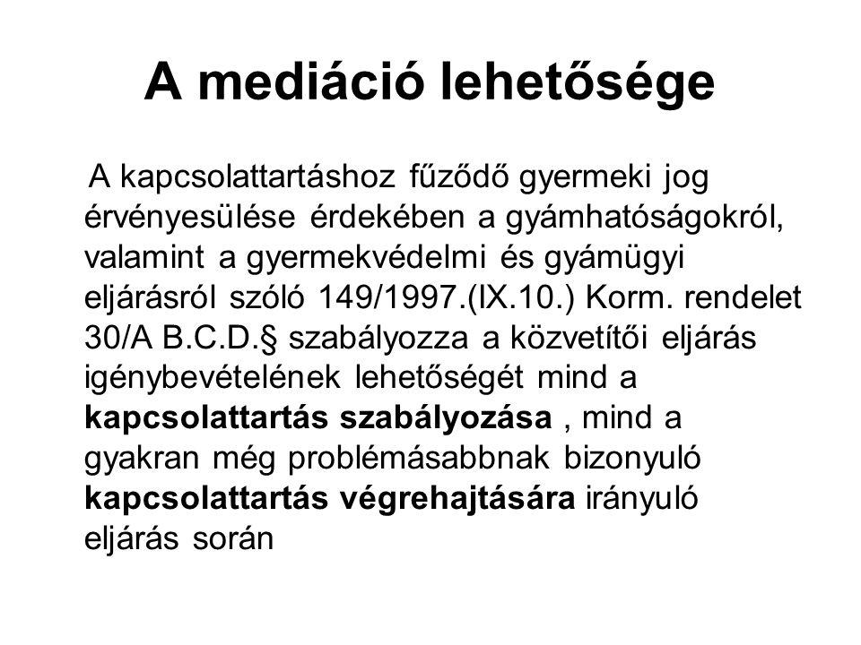 A mediáció lehetősége A kapcsolattartáshoz fűződő gyermeki jog érvényesülése érdekében a gyámhatóságokról, valamint a gyermekvédelmi és gyámügyi eljár