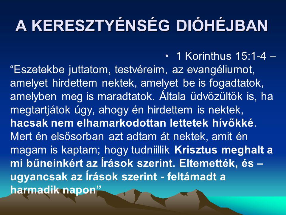 """A KERESZTYÉNSÉG DIÓHÉJBAN •1 Korinthus 15:1-4 – """"Eszetekbe juttatom, testvéreim, az evangéliumot, amelyet hirdettem nektek, amelyet be is fogadtatok,"""