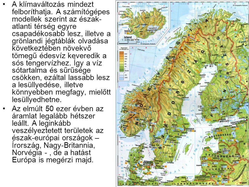 •A klímaváltozás mindezt felboríthatja. A számítógépes modellek szerint az észak- atlanti térség egyre csapadékosabb lesz, illetve a grönlandi jégtábl