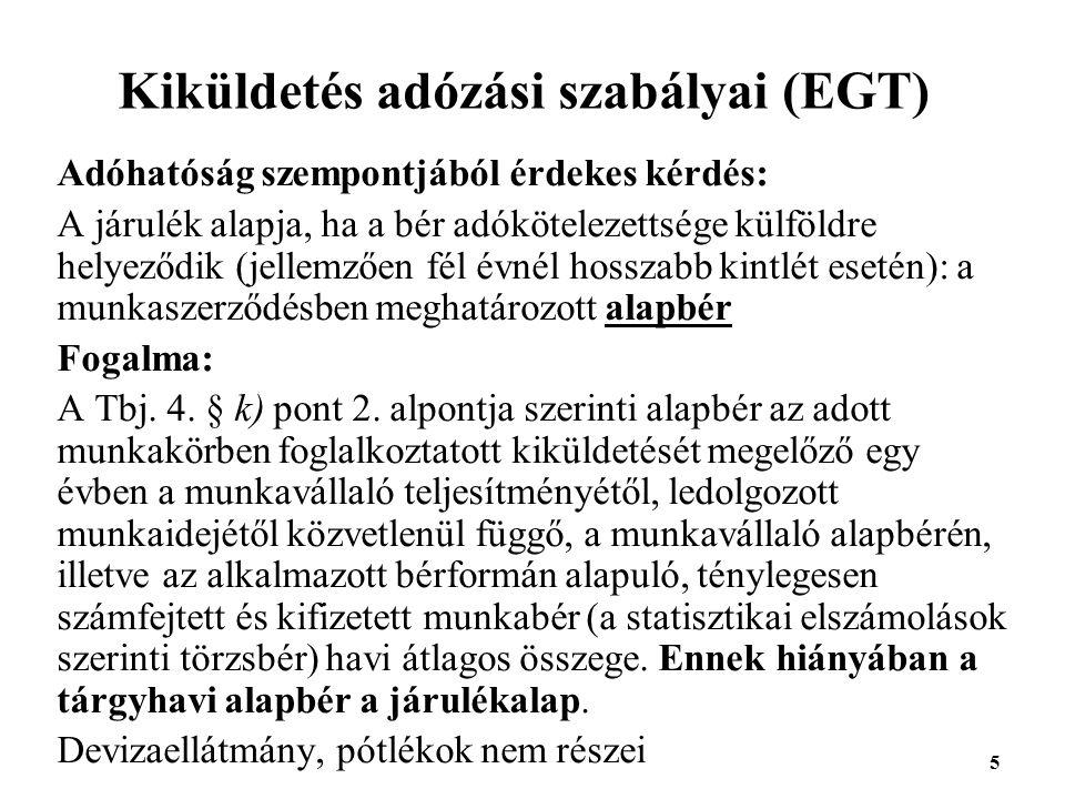 6 Kiküldetés adózási szabályai (Harmadik ország) Ha van egyezmény, akkor hasonló az EGT tagállamokéhoz, azzal, hogy eltérő lehet a kiküldetési időtartam Ha nincs egyezmény, akkor automatikusan Tbj.