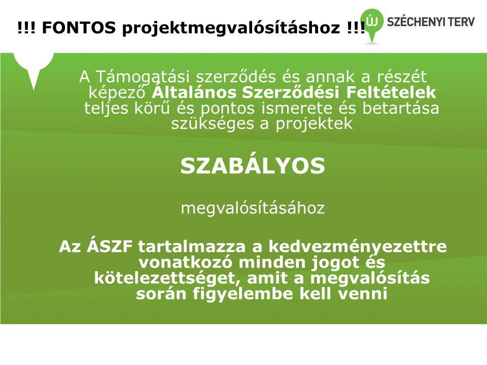 !!! FONTOS projektmegvalósításhoz !!! A Támogatási szerződés és annak a részét képező Általános Szerződési Feltételek teljes körű és pontos ismerete é