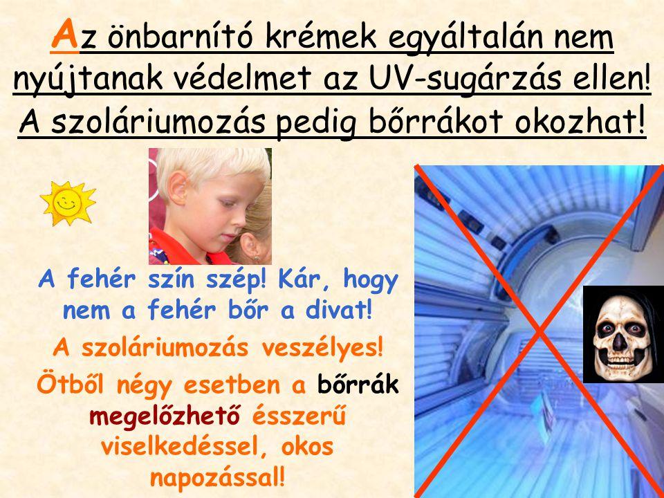 A z önbarnító krémek egyáltalán nem nyújtanak védelmet az UV-sugárzás ellen.