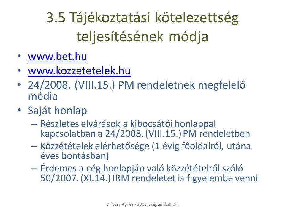 3.5 Tájékoztatási kötelezettség teljesítésének módja • www.bet.hu www.bet.hu • www.kozzetetelek.hu www.kozzetetelek.hu • 24/2008.