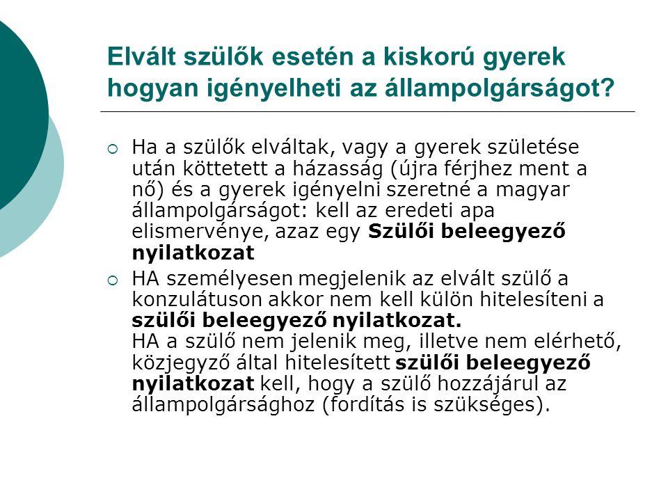 Fordítás • Az idegen nyelvű okiratokat hiteles magyar nyelvű fordítással ellátva kell az állampolgársági kérelemhez csatolni.