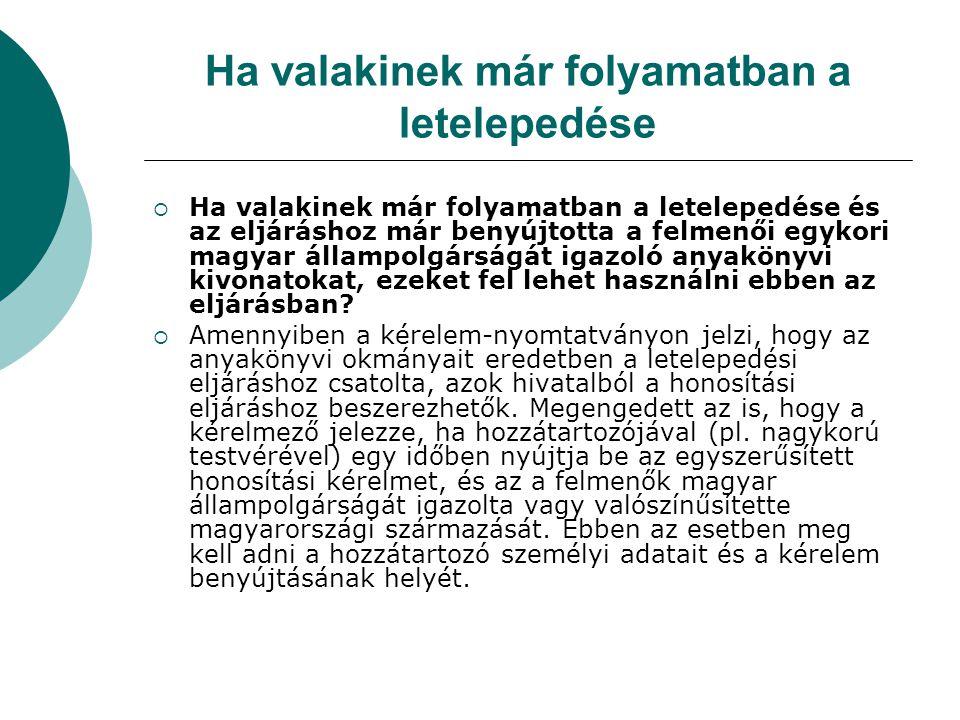 Aki már tartózkodott huzamosabb ideig Magyarországon  Aki már tartózkodott huzamosabb ideig Magyarországon, az kapott tartózkodási személyi igazolványt.