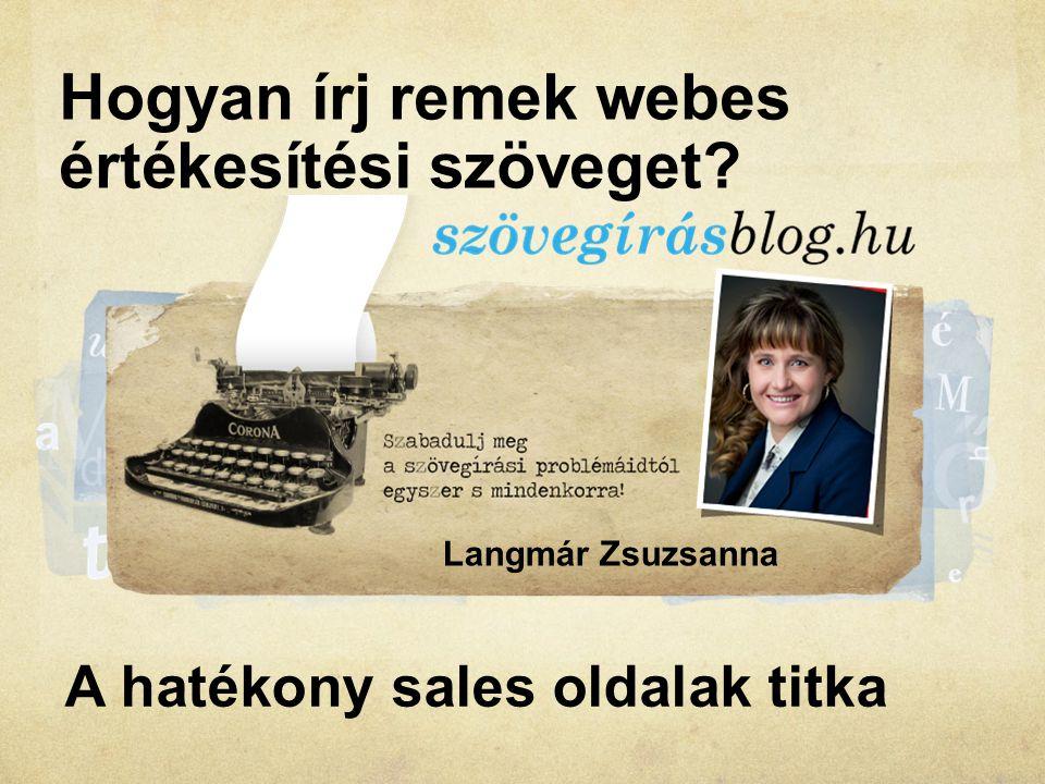 Hogyan írj remek webes értékesítési szöveget Langmár Zsuzsanna A hatékony sales oldalak titka