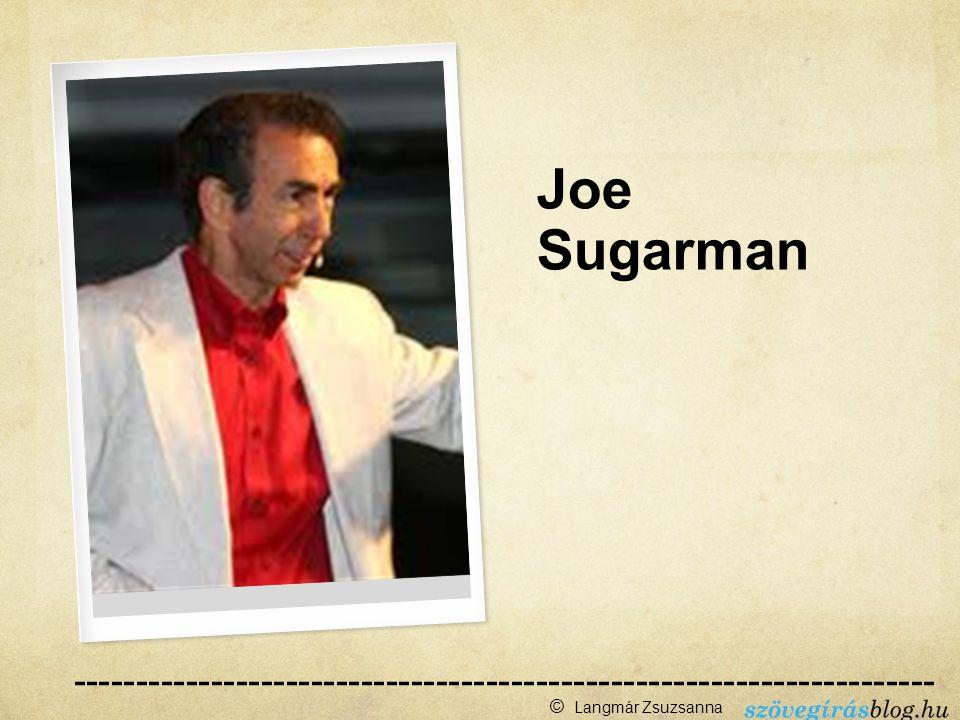 --------------------------------------------------------------------- ------ Joe Sugarman © Langmár Zsuzsanna