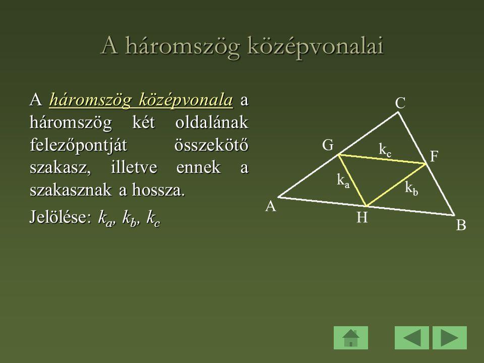 A háromszög középvonalai A háromszög középvonala a háromszög két oldalának felezőpontját összekötő szakasz, illetve ennek a szakasznak a hossza.