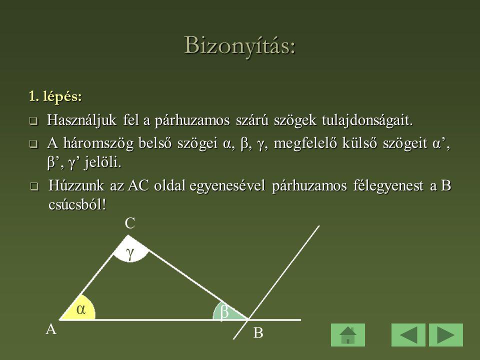 Bizonyítás: 1.lépés:  Használjuk fel a párhuzamos szárú szögek tulajdonságait.