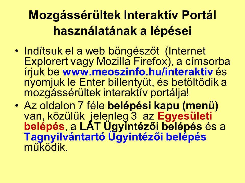 Mozgássérültek Interaktív Portál használatának a lépései •Indítsuk el a web böngészőt (Internet Explorert vagy Mozilla Firefox), a címsorba írjuk be w