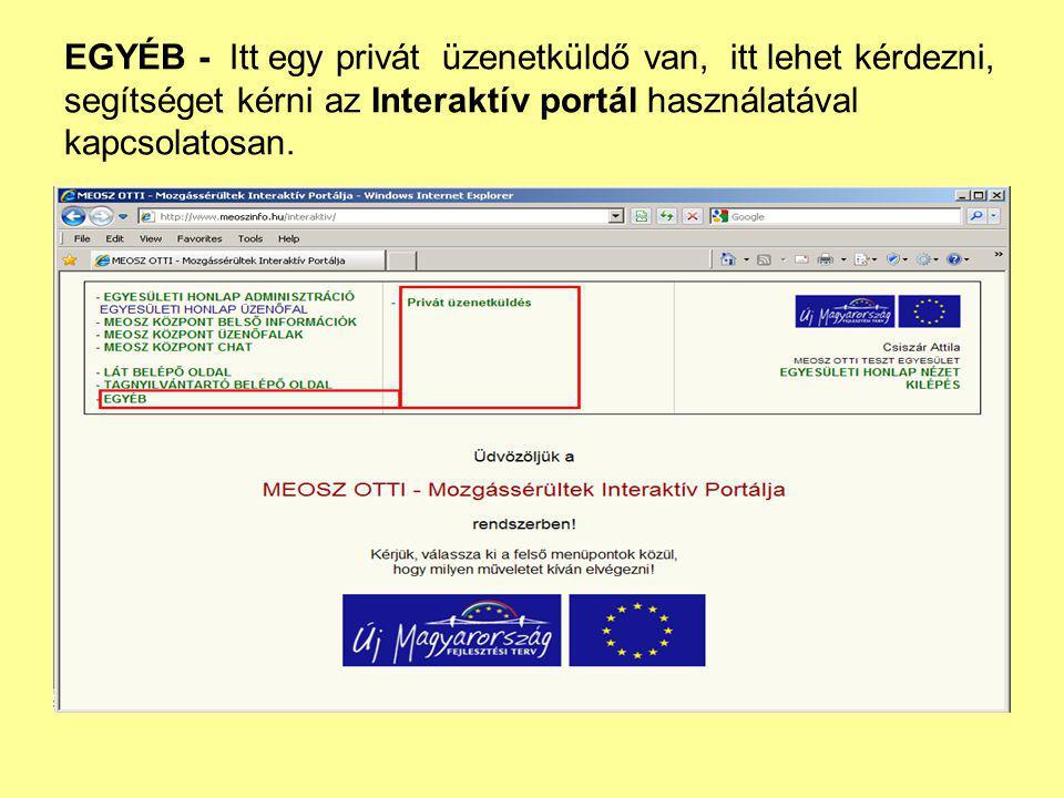 EGYÉB - Itt egy privát üzenetküldő van, itt lehet kérdezni, segítséget kérni az Interaktív portál használatával kapcsolatosan.