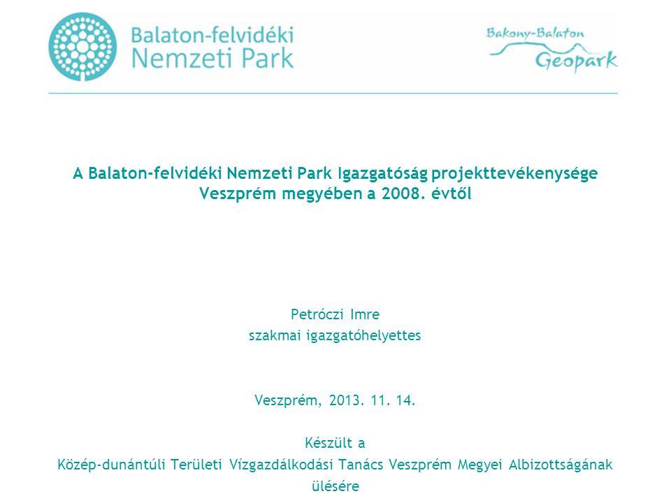 A Balaton-felvidéki Nemzeti Park Igazgatóság projekttevékenysége Veszprém megyében a 2008.