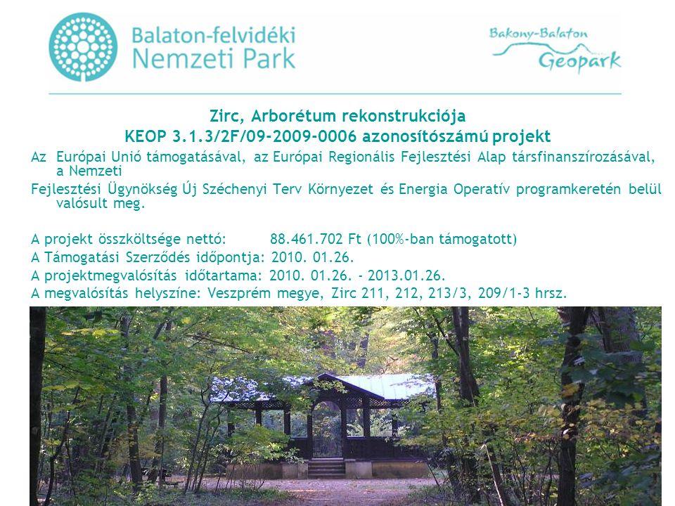 Zirc, Arborétum rekonstrukciója KEOP 3.1.3/2F/09-2009-0006 azonosítószámú projekt Az Európai Unió támogatásával, az Európai Regionális Fejlesztési Alap társfinanszírozásával, a Nemzeti Fejlesztési Ügynökség Új Széchenyi Terv Környezet és Energia Operatív programkeretén belül valósult meg.