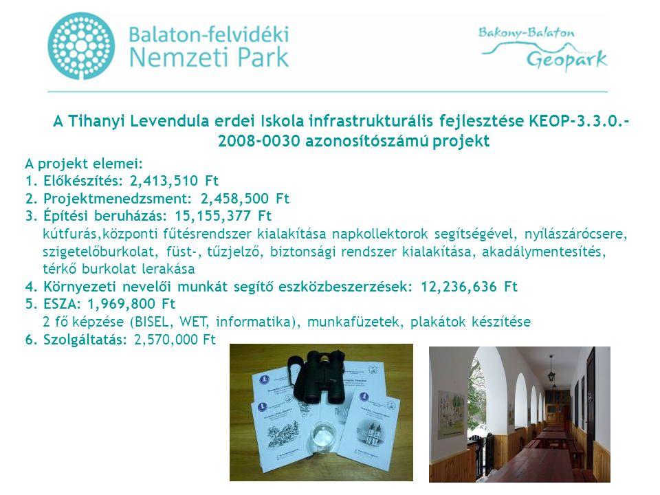 A Tihanyi Levendula erdei Iskola infrastrukturális fejlesztése KEOP-3.3.0.- 2008-0030 azonosítószámú projekt A projekt elemei: 1.