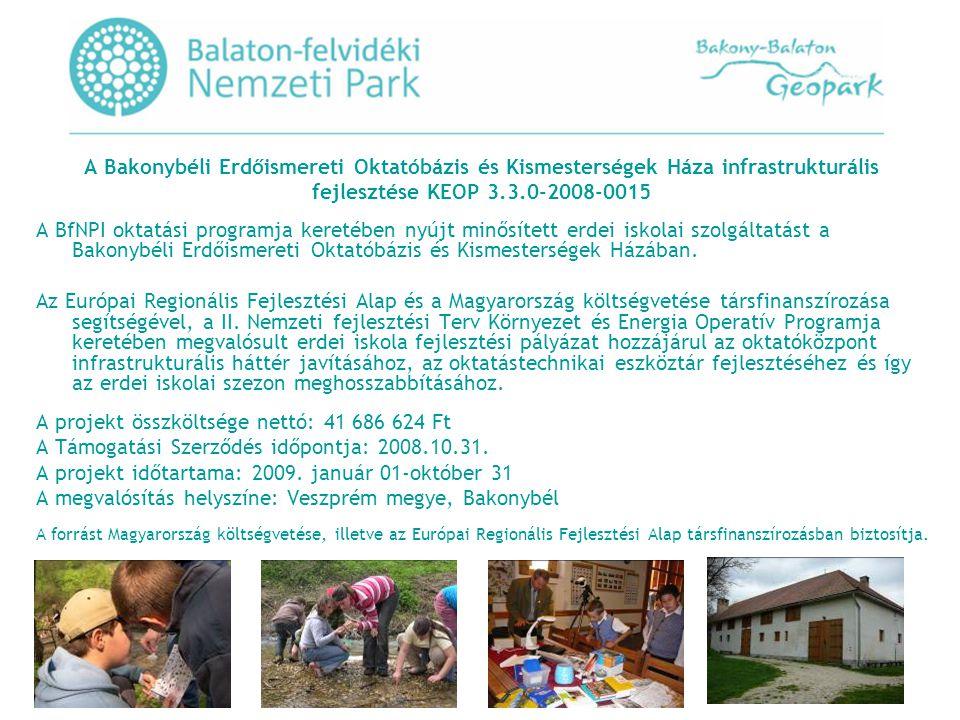 A Bakonybéli Erdőismereti Oktatóbázis és Kismesterségek Háza infrastrukturális fejlesztése KEOP 3.3.0-2008-0015 A BfNPI oktatási programja keretében nyújt minősített erdei iskolai szolgáltatást a Bakonybéli Erdőismereti Oktatóbázis és Kismesterségek Házában.