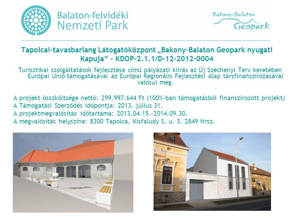 """Tapolcai-tavasbarlang Látogatóközpont """"Bakony-Balaton Geopark nyugati Kapuja - KDOP-2.1.1/D-12-2012-0004 Turisztikai szolgáltatások fejlesztése című pályázati kiírás az Új Széchenyi Terv keretében Európai Unió támogatásával az Európai Regionális Fejlesztési Alap társfinanszírozásával valósul meg."""
